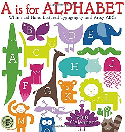 a is for alphabet 2017 wall calendar whimsical hand lettered typography and artsy abcs