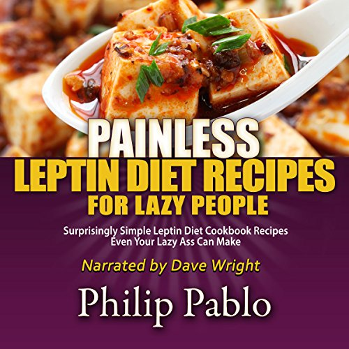 Painless Leptin Diet Recipes for Lazy People audiobook cover art