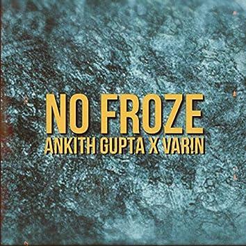 No Froze