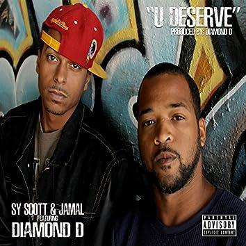 U Deserve (feat. Diamond D)