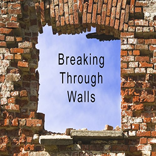 Breaking Through Walls audiobook cover art