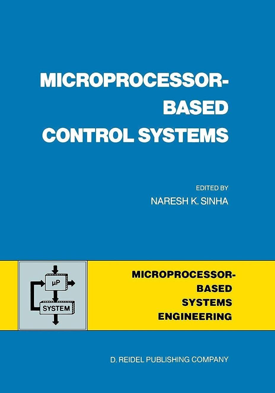 簡単なスクリーチあえてMicroprocessor-Based Control Systems (Intelligent Systems, Control and Automation: Science and Engineering)