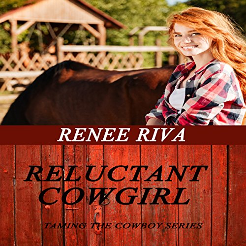 The Reluctant Cowgirl: A Romantic Comedy audiobook cover art