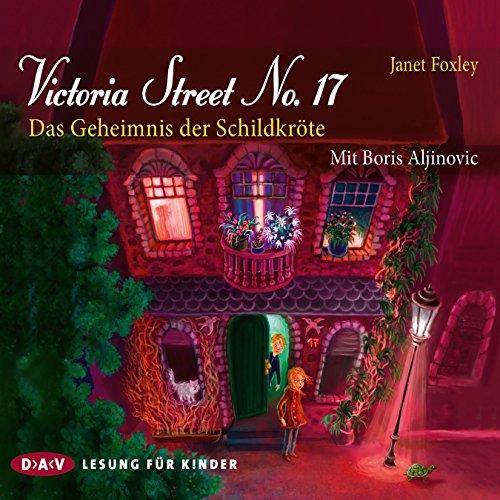 Victoria Street No. 17: Das Geheimnis der Schildkröte audiobook cover art