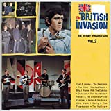 The British Invasion: The History of British Rock: Vol. 2