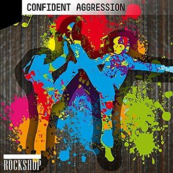 Confident Aggression