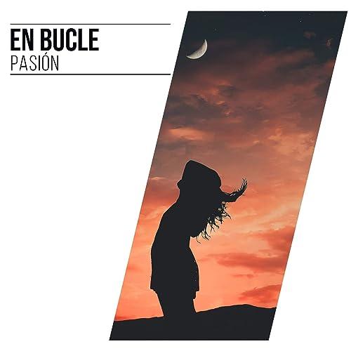 1 Album: En Bucle Pasión by Ambiente de Yoga & Meditación ...