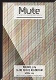 Mute Vol. 3 #4 - Slave to the Algorithm