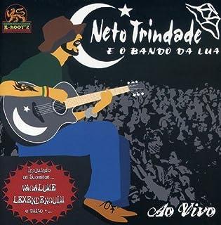 Neto Trindade E O Bando Da Lua Live by Neto Trindade (2006-01-03