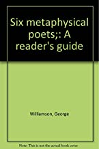 Six metaphysical poets;: A reader's guide