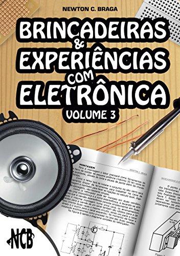 Brincadeiras e Experiências com Eletrônica – Volume 3