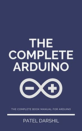 The Complete Arduino: Useful guide for Arduino | Arduino projects | Arduino guide, articles and projects with informative step by step instructions
