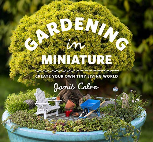 Compare Textbook Prices for Gardening in Miniature: Create Your Own Tiny Living World 1st Ed. Edition ISBN 9781604693720 by Janit Calvo,Janit Calvo,Kate Baldwin