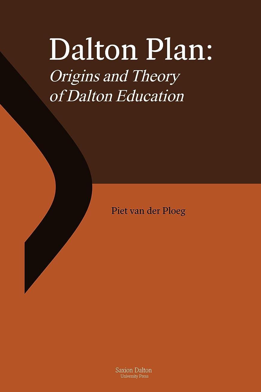 測る制限された寸法Dalton Plan, Origins and Theory of Dalton Education (Saxion Dalton University Press Book 1) (English Edition)
