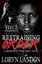 Restraining Order: A Standalone Novel, A Domestic Violence Story