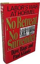 No Retreat, No Surrender: Labor's War at Hormel
