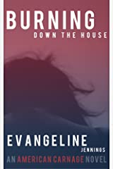 Burning Down The House (An American Carnage Novel) Kindle Edition