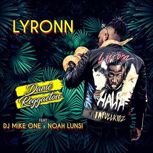 Lyronn feat. DJ Mike One & Noah Lunsi