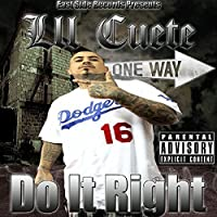 Do It Right by Lil Cuete (2014-05-03)