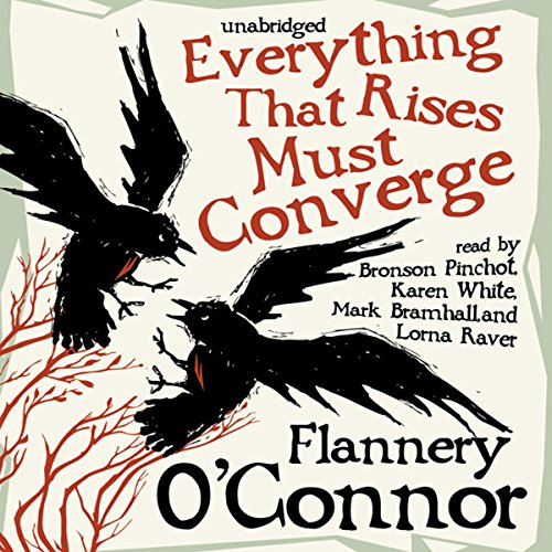 Everything That Rises Must Converge                   By:                                                                                                                                 Flannery O'Connor                               Narrated by:                                                                                                                                 Bronson Pinchot,                                                                                        Karen White,                                                                                        Mark Bramhall,                   and others                 Length: 9 hrs and 6 mins     23 ratings     Overall 4.4