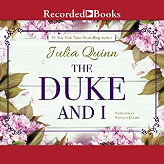 The Duke and I                   By:                                                                                                                                 Julia Quinn                               Narrated by:                                                                                                                                 Rosalyn Landor                      Length: 12 hrs and 9 mins     2,958 ratings     Overall 4.4