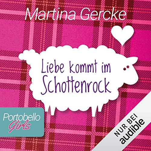 Liebe kommt im Schottenrock audiobook cover art