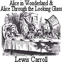 Alice in Wonderland and Alice Through the Looking Glass, two books in one! (English Edition)