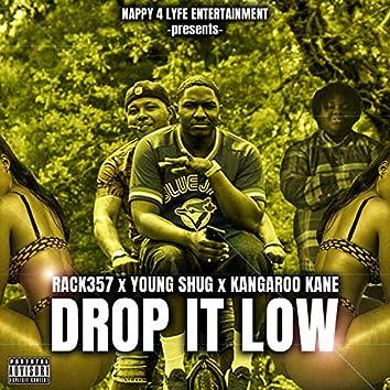 Drop It Low (feat. Yung Shug & Kangaroo Caine)