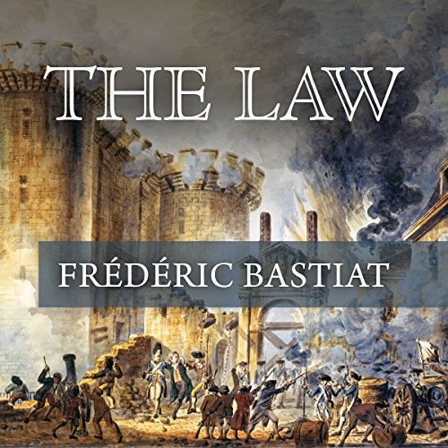 The Law                   By:                                                                                                                                 Frederick Bastiat                               Narrated by:                                                                                                                                 Floy Lilley                      Length: 1 hr and 50 mins     98 ratings     Overall 4.6