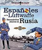 Españoles en la Luftwaffe. Escuadrillas Azules en Rusia (Tr
