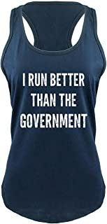 Comical Shirt Ladies I Run Better Than The Government Racerback