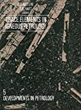 Trace Elements in Igneous Petrology: A Volume in Memory of Paul W. Gast