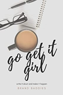 Go Get It Girl - Write It Down And Make It Happen: Personal Planner with Step by Step Guide