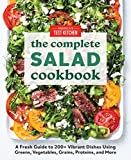 The Complete Salad Cookbook: A Fresh Guide to 200+ Vibrant Dishes Using Greens, Vegetables, Grains,...