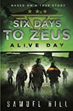 Six Days to Zeus: Alive Day (Based on a True Story)