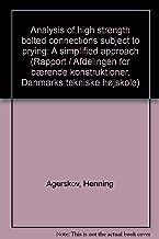 Analysis of high strength bolted connections subject to prying: A simplified approach (Rapport / Afdelingen for bÃ|rende konstruktioner, Danmarks tekniske hÃ,jskole)