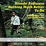 Nothing Much Better To Do〈Deluxe Edition〉