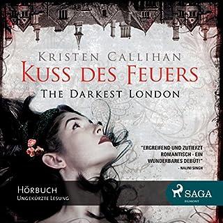 Kuss des Feuers     The Darkest London 1              Autor:                                                                                                                                 Kristen Callihan                               Sprecher:                                                                                                                                 Merisha Husagic                      Spieldauer: 12 Std. und 37 Min.     53 Bewertungen     Gesamt 3,9