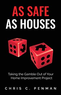 As Safe As Houses: Taking the Gamble Out of Your Home Improvement Project