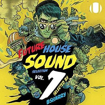 Future House Sound Selection,  Vol. 1