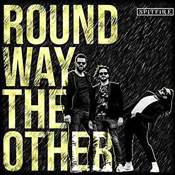 Round Way The Other