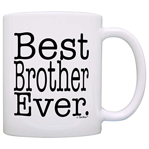 Gift For Brother Best Ever Birthday Sibling Coffee Mug Tea Cup White