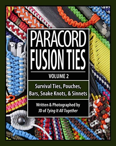 Paracord Fusion Ties, Volume 2 : Survival Ties, Pouches, Bars, Snake Knots, & Sinnets(Paperback) - 2013 Edition