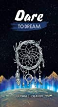 Dare To Dream: Dreams From All Over The World (English Edition)