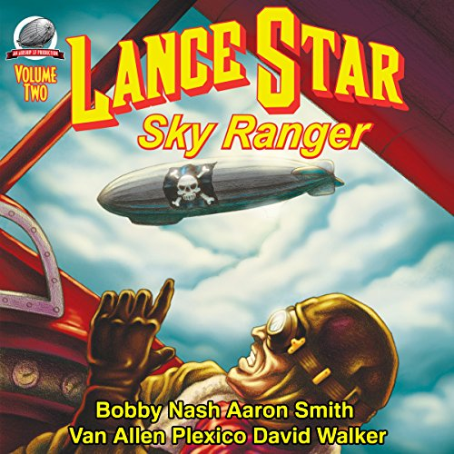 Lance Star: Sky Ranger, Volume 2 Audiobook By Bobby Nash, David Walker, Van Allen Plexico cover art