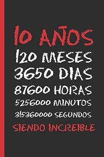 10 AÑOS SIENDO INCREIBLE: REGALO DE CUMPLEAÑOS ORIGINAL Y DIVERTIDO. DIARIO, CUADERNO DE NOTAS, APUNTES O AGENDA ESCOLAR.