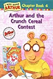 Arthur and the Crunch Cereal Contest: A Marc Brown Arthur Chapter Book #4 (Marc Brown Arthur Chapter Books)