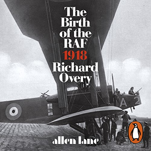 The Birth of the RAF, 1918 audiobook cover art