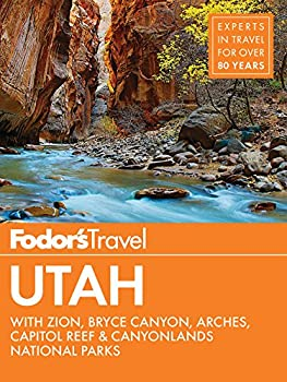 Fodor s Utah  with Zion Bryce Canyon Arches Capitol Reef & Canyonlands National Parks  Travel Guide