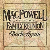 Songtexte von Mac Powell and the Family Reunion - Back Again